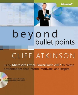 3rd Edition Beyond Bullet Points and Inspire 3rd Edition: Using Microsoft PowerPoint to Create Presentations That Inform Motivate