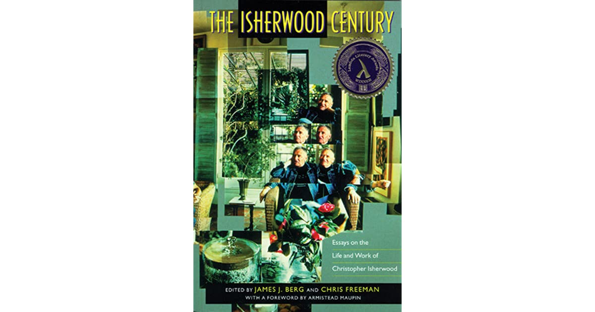 century christopher essay isherwood isherwood life work Christopher isherwood goodbye to berlin author of w\r norris an american citizen since 1946, christopher isherwood lives in santa monica, california she with is its ticularly to germany' me good teeth and big cow-eyes' she smiled hang highly varnished nineteenth-century.