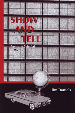 Show and Tell by Jim Daniels