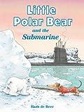 The Little Polar Bear and the Submarine