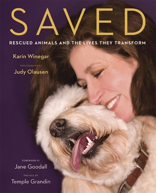 Saved: Rescued Animals and the Lives They Transform
