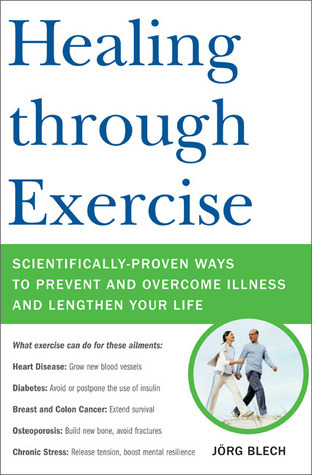 Healing-through-Exercise-Scientifically-Proven-Ways-to-Prevent-and-Overcome-Illness-and-Lengthen-Your-Life-