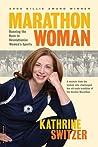 Marathon Woman by Kathrine Switzer