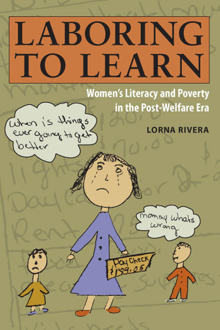 Laboring to Learn: Women's Literacy and Poverty in the Post-Welfare Era