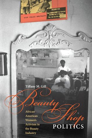 Beauty Shop Politics: African American Women's Activism in the Beauty Industry