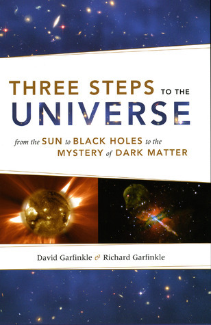 Three Steps to the Universe From the Sun to Black Holes to the Mystery of D