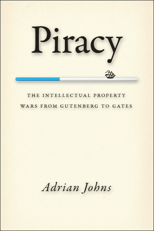 Piracy-The-Intellectual-Property-Wars-from-Gutenberg-to-Gates