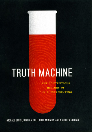 Truth-machine-the-contentious-history-of-DNA-fingerprinting