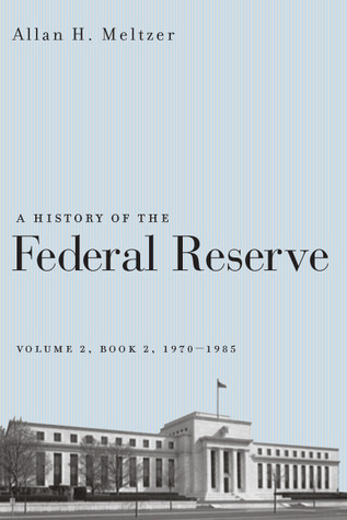 A History of the Federal Reserve, Volume 2, Book 2, 1970-1986
