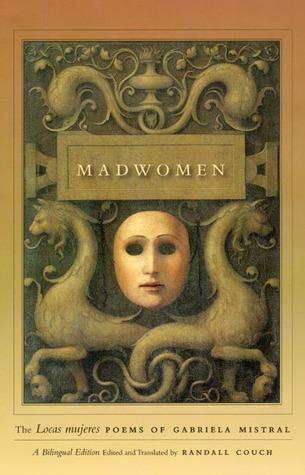 Madwomen: Poems of Gabriela Mistral