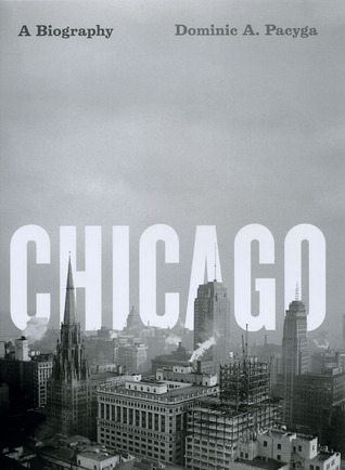 Chicago: A Biography