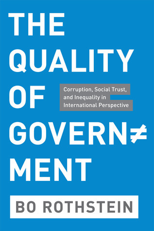 The Quality of Government  Corruption, Social Trust, and Inequality in International Perspective