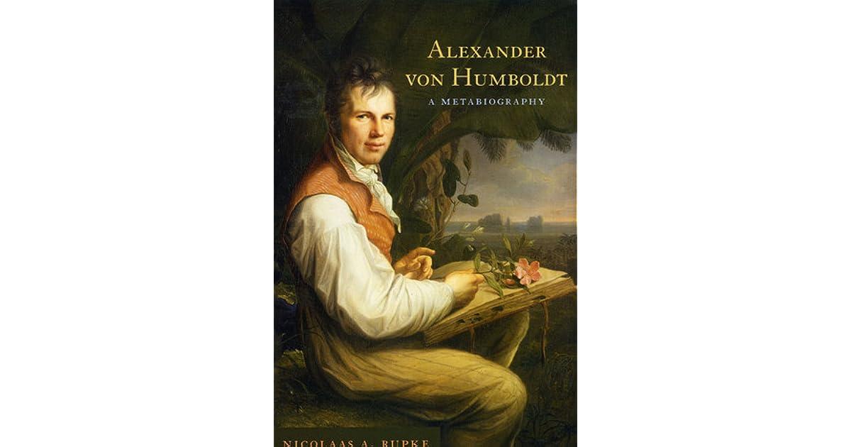 Briefe Alexander Von Humboldt : Alexander von humboldt a metabiography by nicolaas rupke
