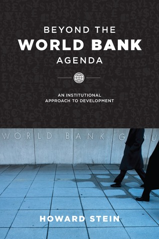Beyond the World Bank Agenda: An Institutional Approach to Development