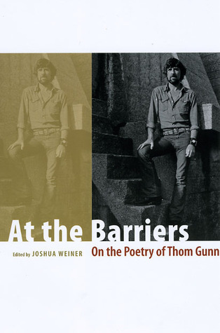 At the Barriers on the Poetry of Thom Gunn
