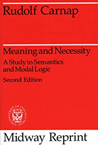Meaning and Necessity: A Study in Semantics and Modal Logic