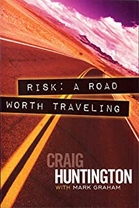 Risk: A Road Worth Traveling
