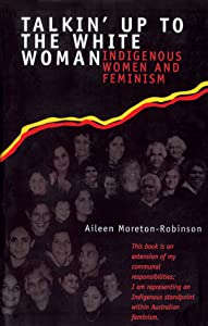 Talkin' Up to the White Woman: Indigenous Women and Feminism