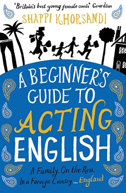 a beginner s guide to acting english by shappi khorsandi rh goodreads com Beginners Guide to Computers Beginners Guide to Essential Oils Chart