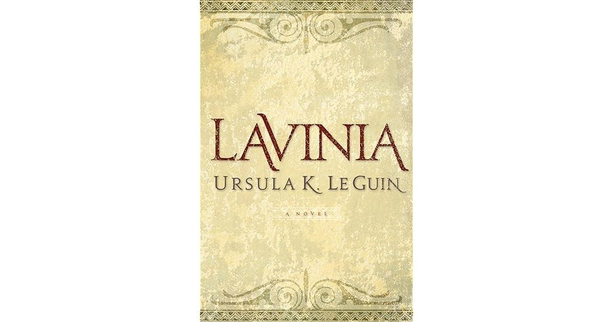 Lavinia by Ursula K  Le Guin