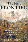 The First Frontier by Scott Weidensaul