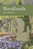 Woodlands (New Naturalist, #100)