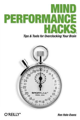Mind-Performance-Hacks-Tips-Tools-for-Overclocking-Your-Brain