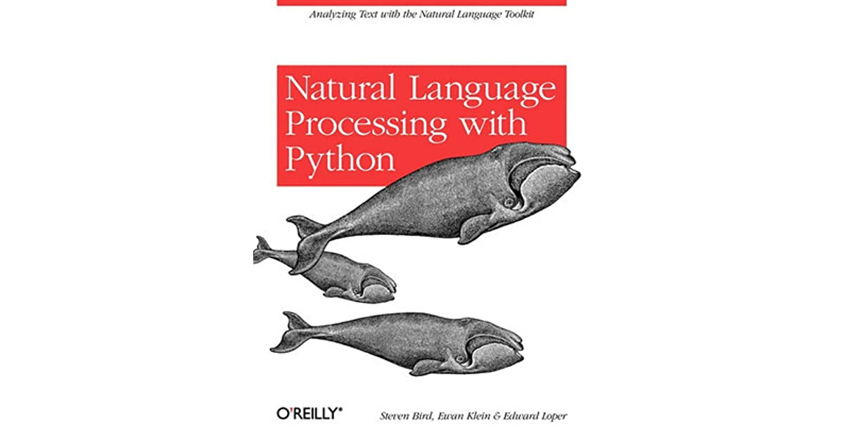 Natural Language Processing with Python by Steven Bird