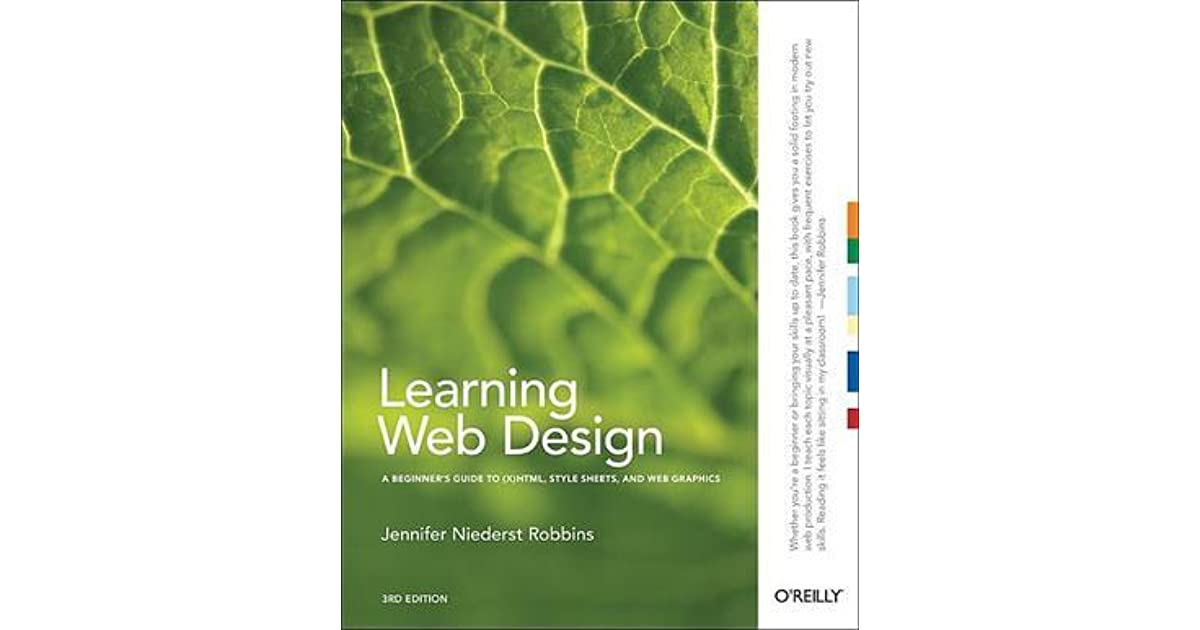 Learning Web Design A Beginner S Guide To X Html Stylesheets And Web Graphics By Jennifer Niederst Robbins