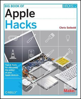 Big Book of Apple Hacks Tips  To