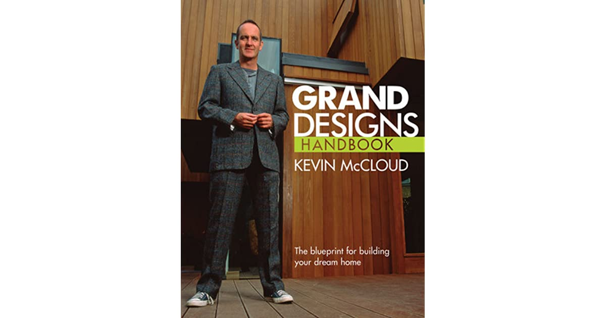 Grand designs handbook the blueprint for building your dream home grand designs handbook the blueprint for building your dream home by kevin mccloud malvernweather Images