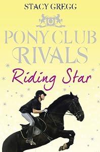 Riding Star (Pony Club Rivals, #3)