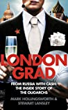 Londongrad - From Russia with Cash: The Inside Story of the Oligarchs