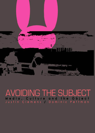 Avoiding the Subject  Media, Culture and the Object