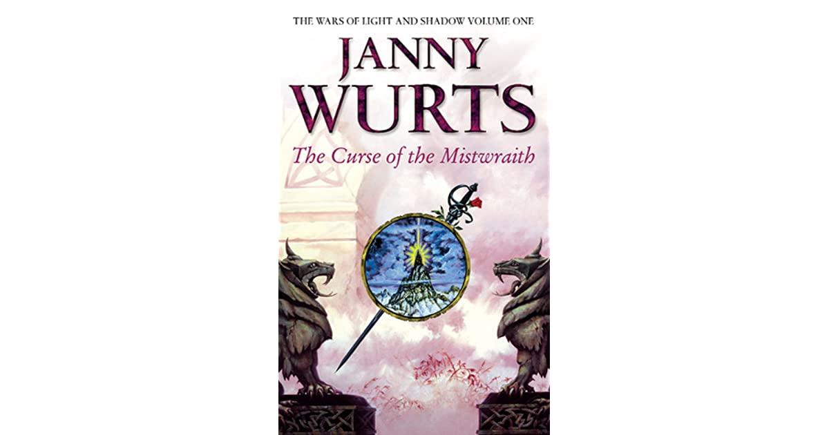 Read The Curse Of The Mistwraith Wars Of Light And Shadow 1 By Janny Wurts