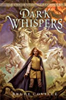 Dark Whispers (Unicorn Chronicles, #3)