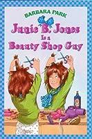 Junie B. Jones Is a Beauty Shop Guy (Junie B. Jones, #11)