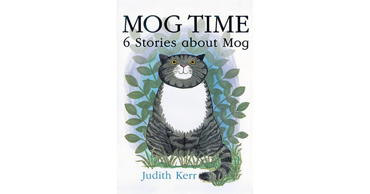 Six Stories About Mog the Forgetful Cat Mog Time Treasury