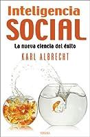 Inteligencia social: La nueva ciencia del éxito