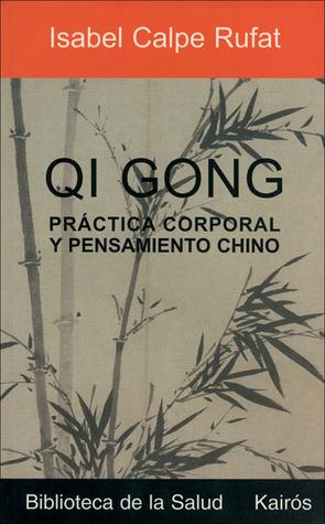 Qi Gong: Práctica corporal y pensamiento chino
