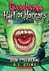 Don't Scream! (Goosebumps: Hall of Horrors, #5)
