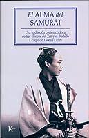 El alma del Samurái: Una traducción contemporánea de tres clásicos del Zen y el Bushido