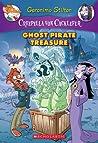 Ghost Pirate Treasure (Creepella von Cacklefur #3): A Geronimo Stilton Adventure