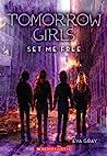 Set Me Free (Tomorrow Girls, #4)