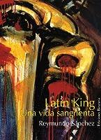 Latin King: Una vida sangrienta