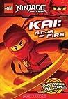 Kai, Ninja of Fire (Ninjago Chapter Books, #1)