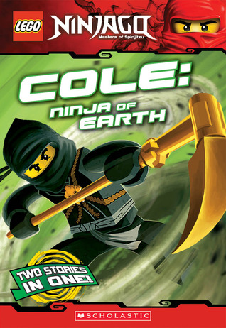 Cole, Ninja of Earth (Ninjago Chapter Books, #3)