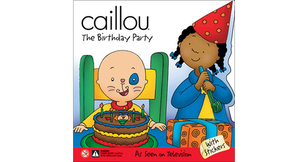 Awesome Caillou The Birthday Party By Claire St Onge Funny Birthday Cards Online Elaedamsfinfo