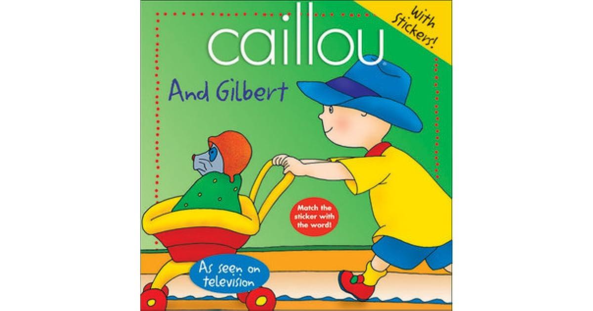 Caillou: And Gilbert by Joceline Sanschagrin