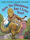 How Do Dinosaurs Say I Love You? audiobook download free